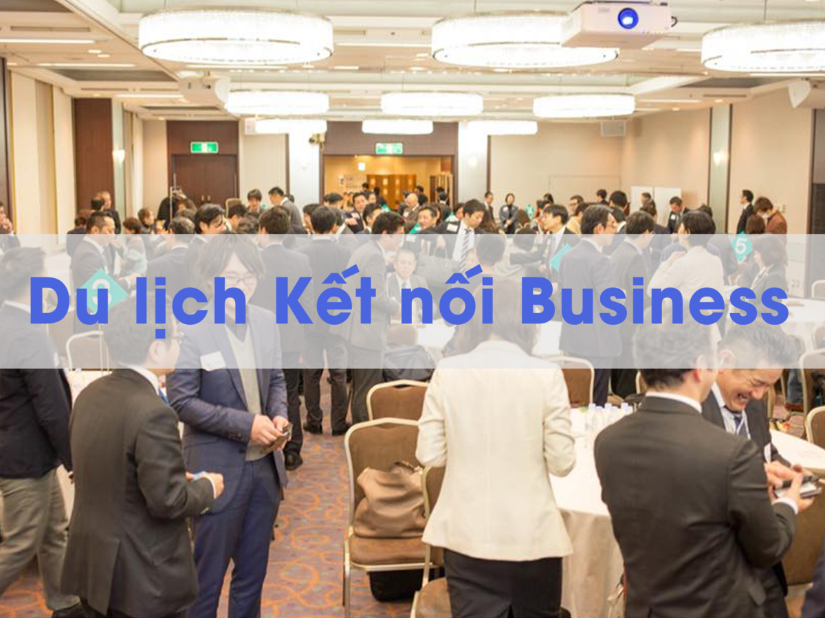 Du lịch kết nối Business